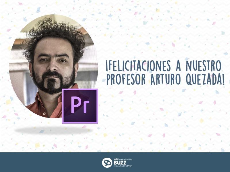 ¡Felicitaciones a nuestro profesor Arturo Quezada por este tremendo logro!