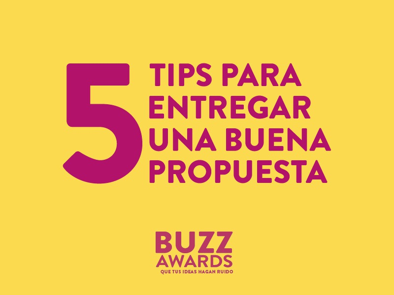 Cinco tips para entregar una buena propuesta – buzz awards